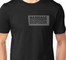 Wayne's World - Marriage Is Punishment For Shoplifting In Some Countries Unisex T-Shirt