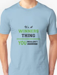 It's a WINNERS thing, you wouldn't understand !! T-Shirt