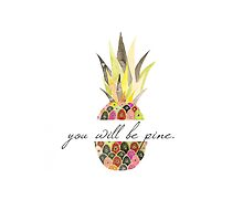 pineapple , you will be pine by stephaniewoon