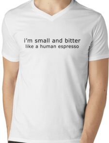 i'm small and bitter like human espresso Mens V-Neck T-Shirt