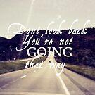 Dont Look Back by Vintageskies