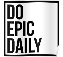 Do Epic Daily Poster