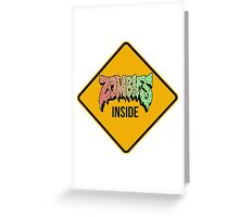 Zombies Inside - Funny warning sign - CLOTHING AVAILABLE Greeting Card