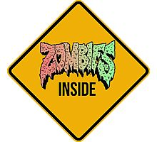 Zombies Inside - Funny warning sign - CLOTHING AVAILABLE Photographic Print