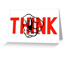 YOU, THINK! by Tai's Tees Greeting Card