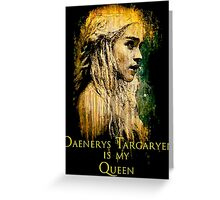Game of thrones Daenerys Targaryen Queen Greeting Card