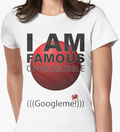 I AM FAMOUS !!! Womens Fitted T-Shirt
