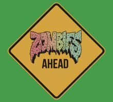 Zombies Ahead - Funny Hip Hop warning sign - CLOTHING AVAILABLE by 2monthsoff