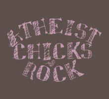 ATHEIST CHICKS ROCK by Tai's Tees by TAIs TEEs