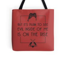 EVIL IS ON THE RISE Tote Bag