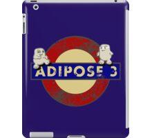 ADIPOSE!!! iPad Case/Skin