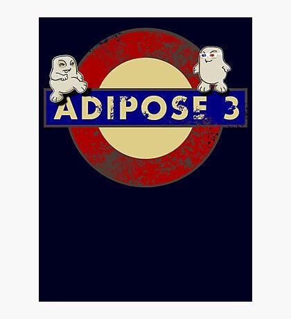 ADIPOSE!!! Photographic Print