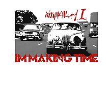 Withnail & I - I'm Making Time by Rebel Rebel