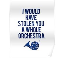 I Would Have Stolen You A Whole Orchestra Poster
