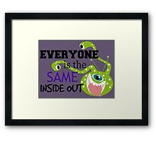 Everyone is the Same ... Framed Print