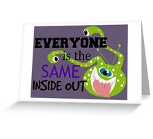 Everyone is the Same ... Greeting Card