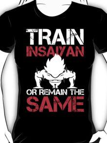 Train Insaiyan or Remain the Same Tshirt & Hoodie T-Shirt