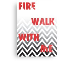 FIRE WALK WITH ME Metal Print