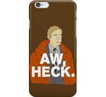 Aw, Heck. iPhone Case/Skin