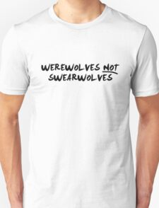 Werewolves NOT Swearwolves T-Shirt