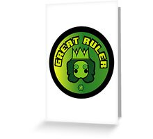 Great Ruler (Green) Greeting Card