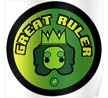 Great Ruler (Green) Poster