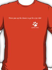 Alpha Dog #1 - Never pass up the chance.... T-Shirt