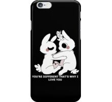 You're different, that's why I love you iPhone Case/Skin