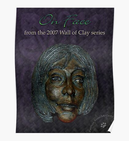 "WALL of CLAY ""On Face"" Poster"