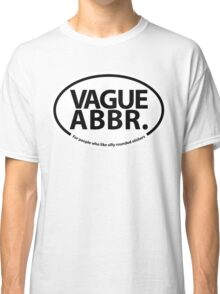 Vague Abbr. Sticker Classic T-Shirt