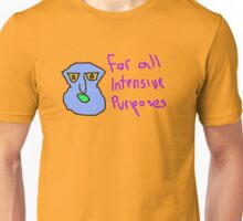 for all intensive purposes Unisex T-Shirt
