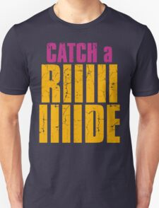 Borderlands 2 - CATCH A RIDE shirt T-Shirt