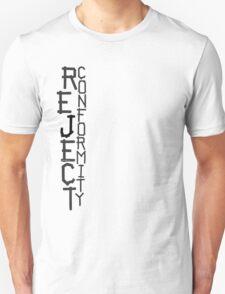 reject conformity Unisex T-Shirt