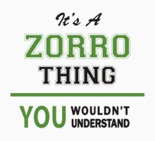 It's a ZORRO thing, you wouldn't understand !! T-Shirt