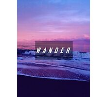 The Wanderlust Is Real  Photographic Print