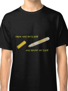 Once you go black... Classic T-Shirt