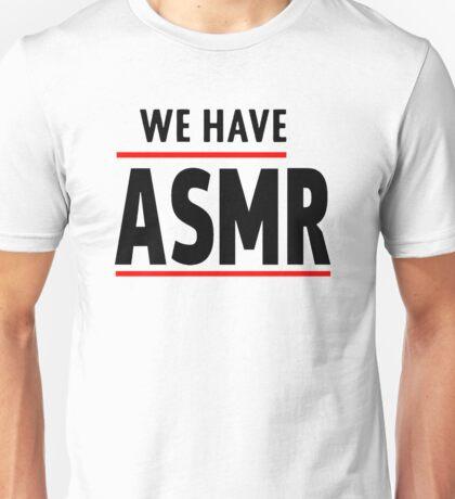 We Have ASMR Unisex T-Shirt