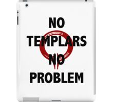 No Templars, No Problem iPad Case/Skin