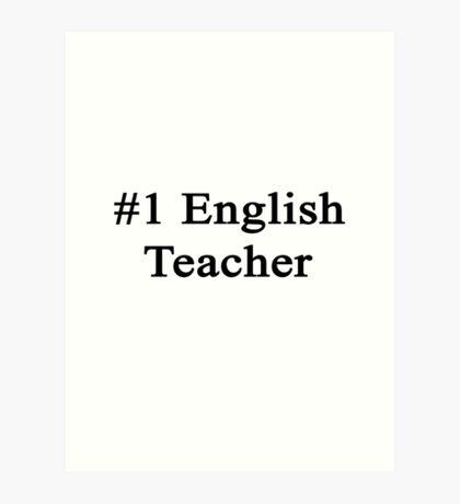#1 English Teacher  Art Print
