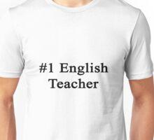 #1 English Teacher  Unisex T-Shirt