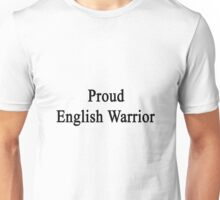 Proud English Warrior  Unisex T-Shirt