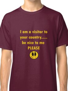 Be nice to me PLEASE Classic T-Shirt