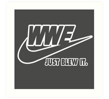 WWE Just Blew It. (White Outline) Art Print