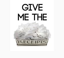 Give Me The Receipts Unisex T-Shirt