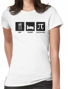 Eat, Sleep, Calculate Womens Fitted T-Shirt