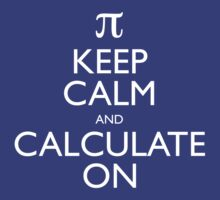 Keep Calm and Calculate On T-Shirt