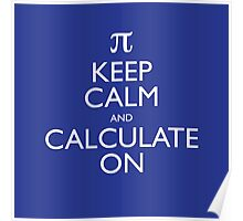 Keep Calm and Calculate On Poster