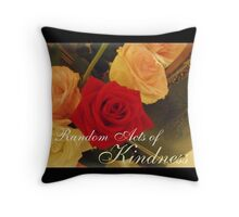Random Acts of Kindness Throw Pillow