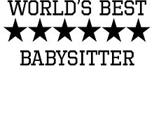 World's Best Babysitter by kwg2200