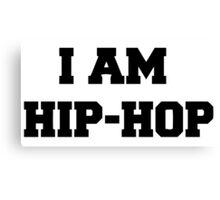 I am HIP HOP - And you? Canvas Print